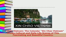 Download  Xin Chao Vietnam The Calendar Xin Chao Vietnam Shows Cultural and Daily Life Scenes of Ebook Free