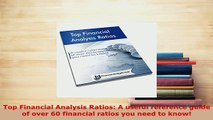 Download  Top Financial Analysis Ratios A useful reference guide of over 60 financial ratios you PDF Book Free