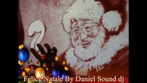 Merry Christmas Buon Natale By Daniel Sound Dj  (A Natale Puoi - M.P. Dance Remix)