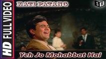 Yeh Jo Mohabbat Hai [Full Video Song] - Kati Patang [1971] Song By Kishore Kumar FT. Rajesh Khanna [HQ] - (SULEMAN - RECORD)