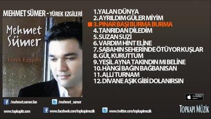 Mehmet Sümer - Pınar Başı Burma Burma (karaoke)