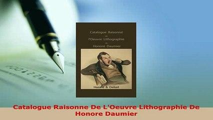 Catalogue Raisonne De LOeuvre Lithographie De Honore Daumier