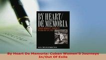 PDF  By Heart De Memoria Cuban WomenS Journeys InOut Of Exile Read Online