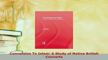PDF  Conversion To Islam A Study of Native British Converts Download Online