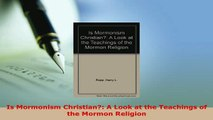 PDF  Is Mormonism Christian A Look at the Teachings of the Mormon Religion  EBook