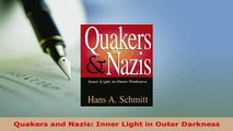 PDF  Quakers and Nazis Inner Light in Outer Darkness Free Books