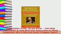 PDF  FIVE YEARS LATER On the Brink  THE NEW PROLOGUE A Look Back Five Years Later on What Download Full Ebook