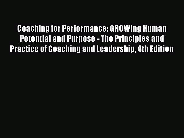 [Read book] Coaching for Performance: GROWing Human Potential and Purpose – The Principles