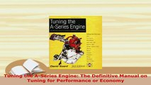 PDF  Tuning the ASeries Engine The Definitive Manual on Tuning for Performance or Economy Free Books