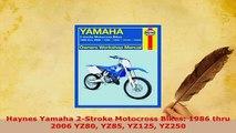 Download  Haynes Yamaha 2Stroke Motocross Bikes 1986 thru 2006 YZ80 YZ85 YZ125 YZ250  Read Online