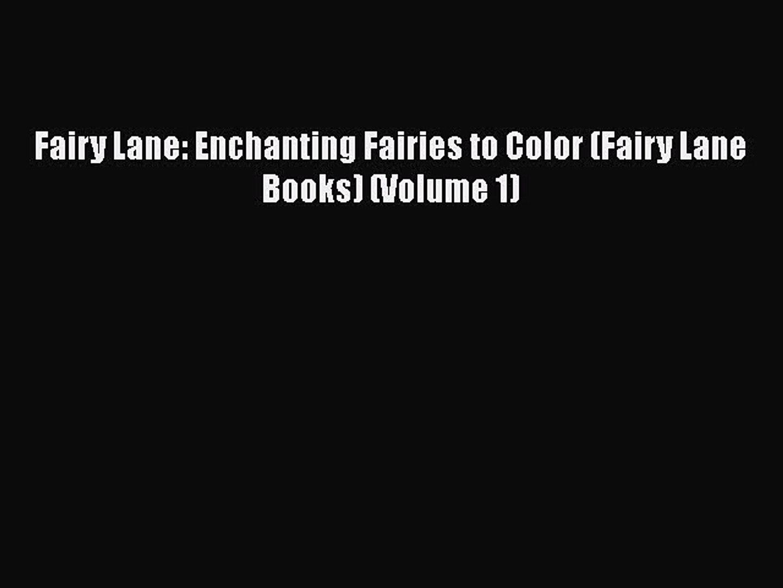 Download Fairy Lane: Enchanting Fairies to Color (Fairy Lane Books) (Volume 1) Free Books