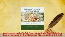 PDF  Alphonse Muchas Art Nouveau A Vintage Coloring Book Volume 1 by Alphonse Mucha PDF Full Ebook