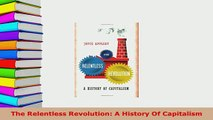 PDF  The Relentless Revolution A History Of Capitalism Read Online