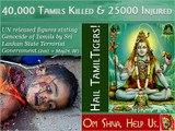 Om. Hindu Kush May 2009. Over 40 000 Hindus & Tamils murdered by Sri Lankan SINhala State Terrorism. (Om, LTTE Tamil Tigers, Tamil Eelam)