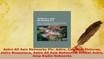 Read  Astro All Asia Networks Plc Astro Celestial Pictures Astro Nusantara Astro All Asia Ebook Online