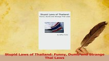 PDF  Stupid Laws of Thailand Funny Dumb and Strange Thai Laws Read Full Ebook