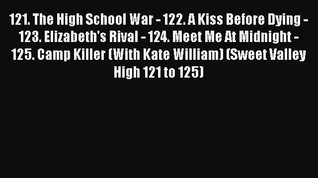 [PDF] 121. The High School War - 122. A Kiss Before Dying - 123. Elizabeth's Rival - 124. Meet