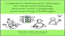 Download Cognitive Behavioral Therapy for Deaf and Hearing Persons with Language and Learning