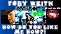 Toby Keith - How Do You Like Me Now!? - Rock Band 2 DLC Expert Full Band (April 7th, 2009)
