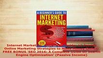 PDF  Internet Marketing Beginners Guide 17 Proven Online Marketing Strategies to Make Money Download Full Ebook