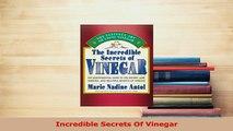 PDF  Incredible Secrets Of Vinegar Download Full Ebook