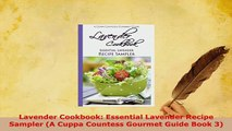 Download  Lavender Cookbook Essential Lavender Recipe Sampler A Cuppa Countess Gourmet Guide Book PDF Full Ebook