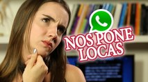 WhatsApp nos pone locas | Sweet Patilla