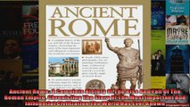 Download  Ancient Rome A Complete History Of The Rise And Fall Of The Roman Empire Chronicling The Full EBook Free