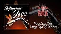 Lo Mejor del Jazz - Vol. 2 - Those Lazy Hazy Crazy Days Of Summer