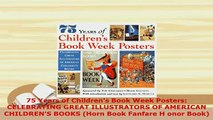Download  75 Years of Childrens Book Week Posters CELEBRATING GREAT ILLUSTRATORS OF AMERICAN Free Books