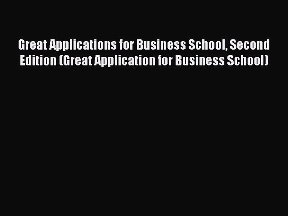 Second Edition Great Applications for Business School