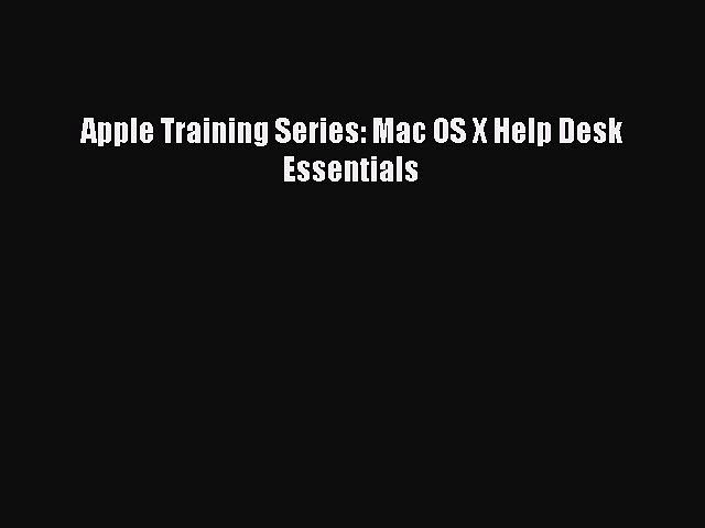 Read Apple Training Series: Mac OS X Help Desk Essentials Ebook Free