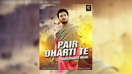 Pair Dharti Te | Harjinder Mani | Swagan Records | Latest Punjabi Song 2016