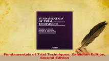 Read  Fundamentals of Trial Techniques Canadian Edition Second Edition Ebook Free