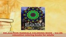 PDF  RELAXATION MANDALA COLORING BOOK  Vol20 relaxation coloring books for adults PDF Book Free