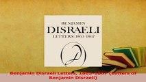 Download  Benjamin Disraeli Letters 18651867 Letters of Benjamin Disraeli Free Books