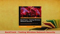 PDF Download] BackTrack - Testing Wireless Network Security