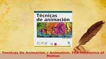 Download  Tecnicas De Animacion  Animation The Mechanics of Motion Read Full Ebook