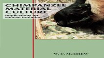 Download Chimpanzee Material Culture  Implications for Human Evolution