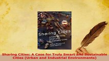 PDF  Sharing Cities A Case for Truly Smart and Sustainable Cities Urban and Industrial Download Full Ebook