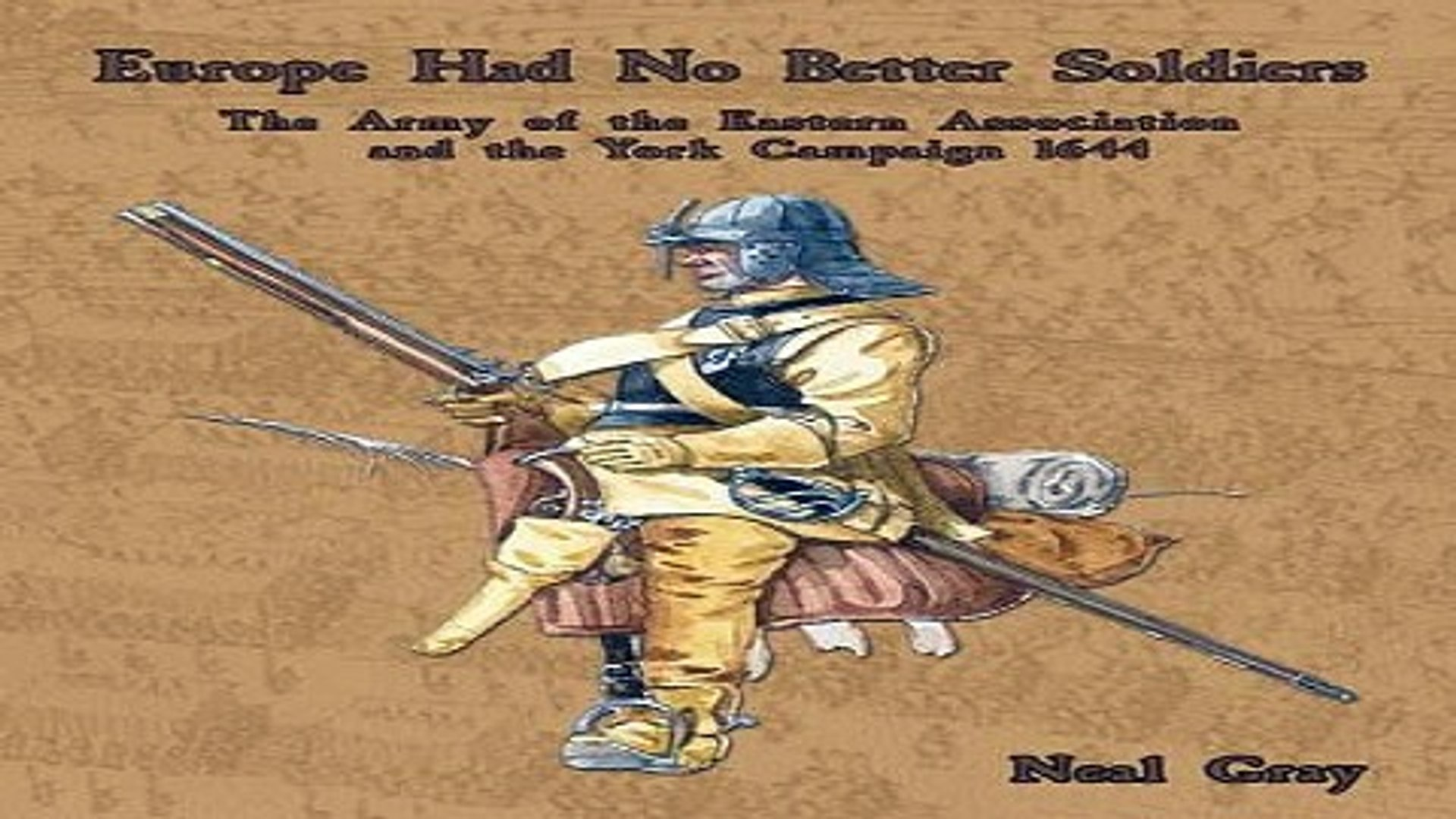 Download Europe Had No Better Soldiers  The Army of the Eastern Association and the York Campaign