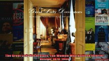 Download  The Great Lady Decorators The Women Who Defined Interior Design 18701955 Full EBook Free
