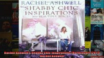 Read  Rachel Ashwells Shabby Chic Inspirations Hardcover 2011 Rachel Ashwell  Full EBook