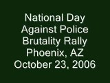 National Day Against Police Brutality 2006, Phx, PART 1