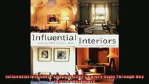 READ book  Influential Interiors  Shaping 20thCentury Style Through Key Interior Designers  FREE BOOOK ONLINE