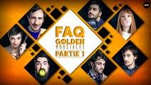 FAQ GOLDEN MOUSTACHE PARTIE 1