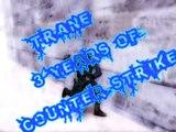 Trane[-] 3 anos de Couter Strike