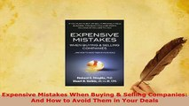 Download  Expensive Mistakes When Buying  Selling Companies And How to Avoid Them in Your Deals Download Online