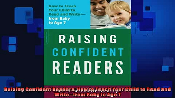 READ book  Raising Confident Readers How to Teach Your Child to Read and Writefrom Baby to Age 7  DOWNLOAD ONLINE