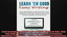 FREE PDF  LearnEm Good Essay Writing Essay Writing Skills for Kids  Help Your Child Write Essays  DOWNLOAD ONLINE